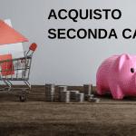ACQUISTO SECONDA CASA SPESE