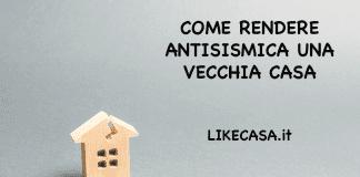 Come Rendere Antisismica una vecchia casa e una casa in pietra
