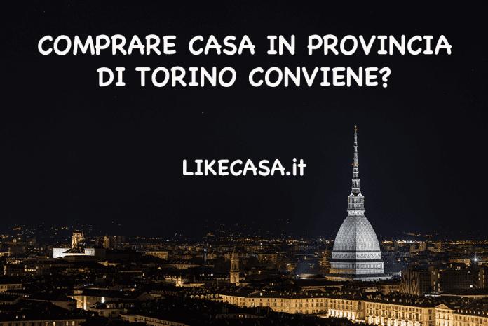 Comprar Casa in Provincia di Torino: dove conviene