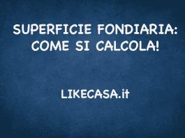 SUPERFICIE FONDIARIA COME SI CALCOLA