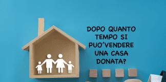 quando si può vendere una casa donata
