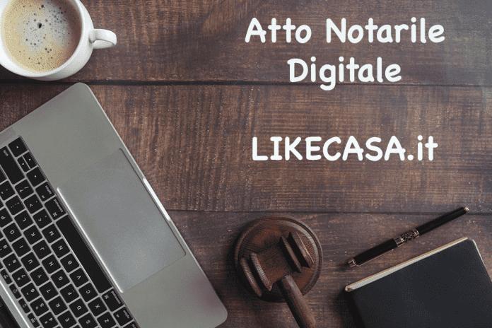 Atto Notarile Digitale e atto notarile a distanza