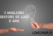 migliori gestori luce e gas