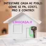 intestare_casa_ai_figli_con_mutuo